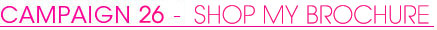 Campaign 26 - Shop my Online Store