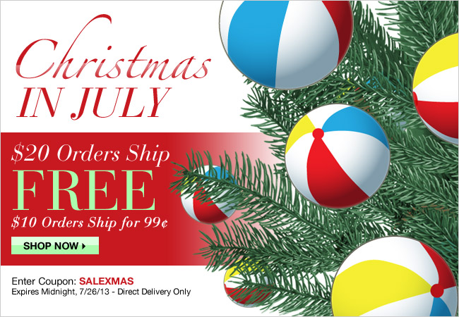 Christmas in July - Choose FREE Shipping or 99¢ Shipping!