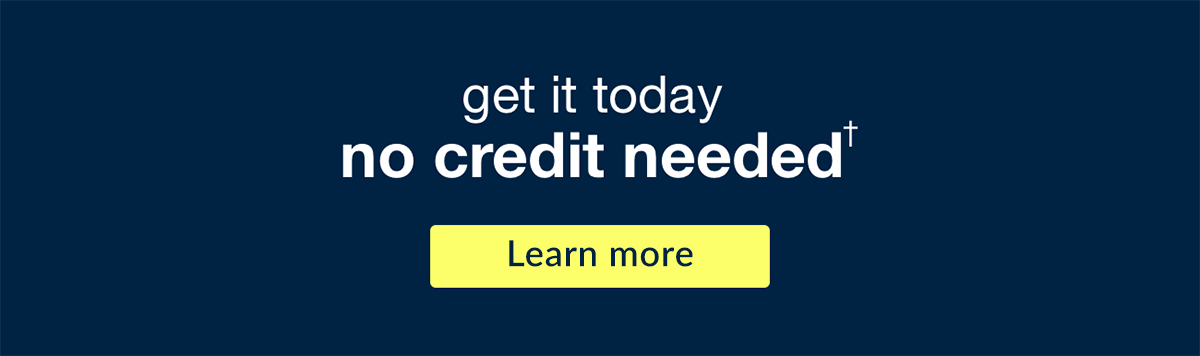 No credit needed. Apply now with Progressive Leasing. Learn more!