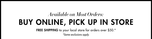 Now Available on Most Orders: Buy Online, Pickup In Store. Free shipping to your local Dillard's store for orders over $50. Some exclusions apply.