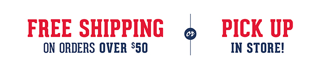 Plus FREE SHIPPING on Orders Over $50 or Pick Up In Store