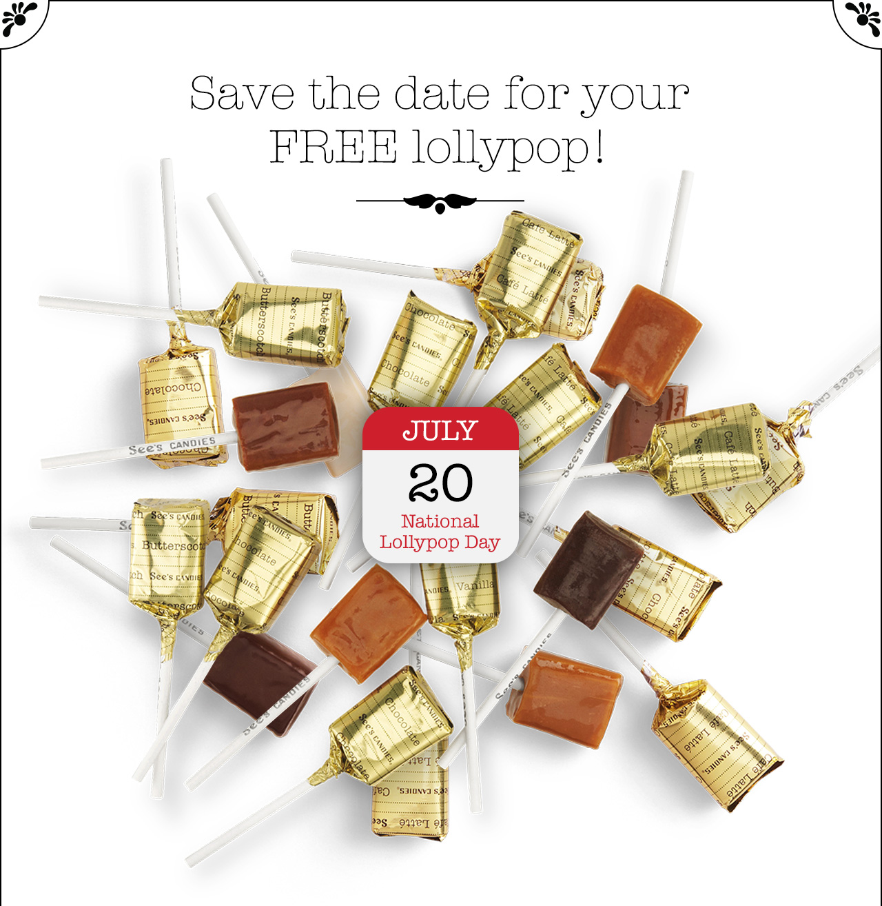 Save the date for your FREE lollypop!